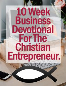 Business Devotions For Christian Entrepreneurs