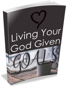Living Your God Given Goals