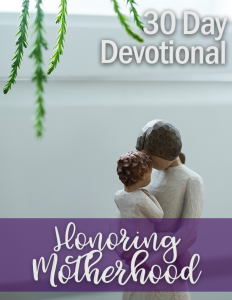 Devotional: Honoring Motherhood