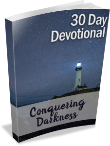 Devotional: Conquering Darkness