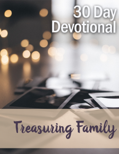 Devotional: Treasuring Family
